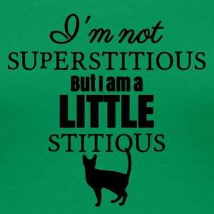 I'm not superstitious - Women's Premium T-Shirt