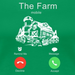 the farm is calling - Women's Premium T-Shirt