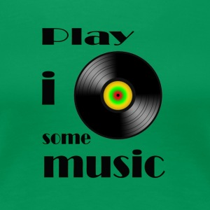 play i some music - Women's Premium T-Shirt