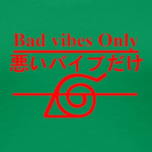 Bad Vibes Only - Women's Premium T-Shirt
