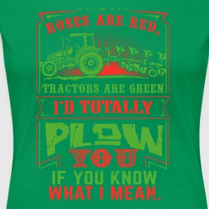 Farmer I'd totally plowm Funny Shirt - Women's Premium T-Shirt