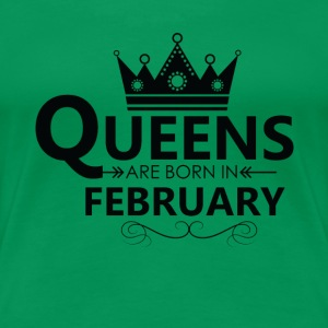 Women s Queens are born in FEBRUARY T Shirt