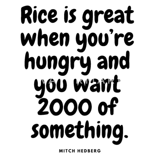 HUNGRY? RICE! Funny quotes cool sayings humorous Toddler ...