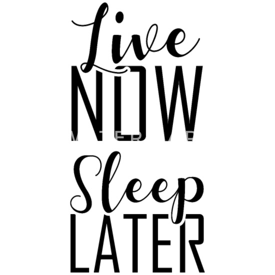 Live Now Sleep Later Quotes Giftidea Toddler Premium T-Shirt