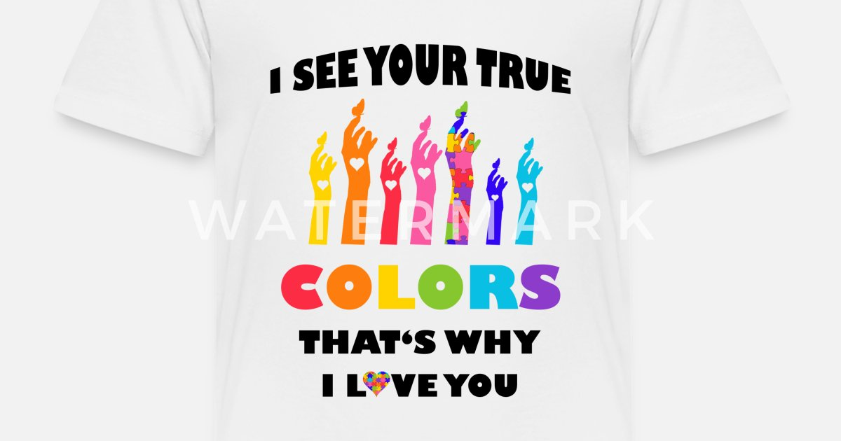b0ee4d0fef4 I See Your True Colors Hands Autism Awareness Toddler Premium T-Shirt |  Spreadshirt