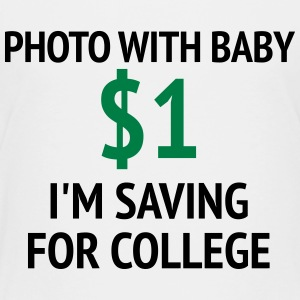 Photo With Baby $1 - Toddler Premium T-Shirt