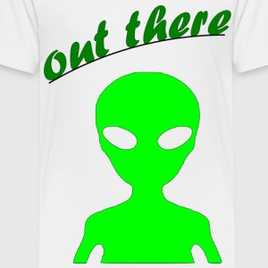 OUT THERE - Toddler Premium T-Shirt