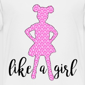 LIKE A GIRL - Toddler Premium T-Shirt