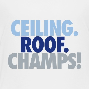 Ceiling roof champs - Toddler Premium T-Shirt