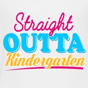 STRAIGHT OUTTA KINDERGARTEN - GIRLS - Toddler Premium T-Shirt