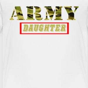 Army Daughter - Proud Army Daughter T-Shirt - Toddler Premium T-Shirt
