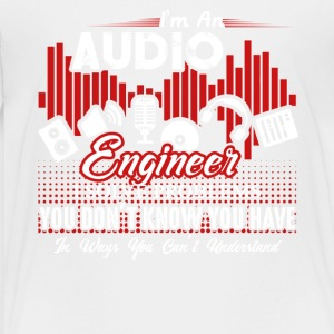 I'm An Audio Engineer - Toddler Premium T-Shirt
