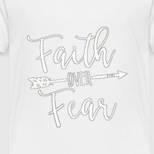 faith over fear - Toddler Premium T-Shirt
