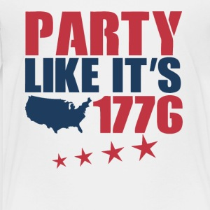 4th of July Party Like It s 1776 - Toddler Premium T-Shirt
