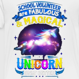 School Volunteer Are Fabulous And Magic Like A Uni - Toddler Premium T-Shirt