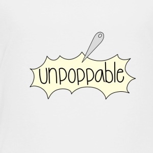 Unpoppable - Toddler Premium T-Shirt