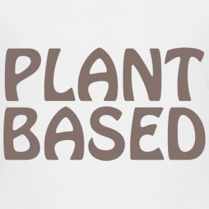 Plant Based 6 - Toddler Premium T-Shirt