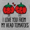 I love you from my head tomatoes - Toddler Premium T-Shirt