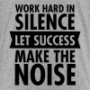 Work Hard In Silence - Let Success Make The Noise - Toddler Premium T-Shirt