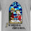 For unto us a Child is born - Toddler Premium T-Shirt