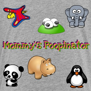 Mommy's Poopinator - Toddler Premium T-Shirt