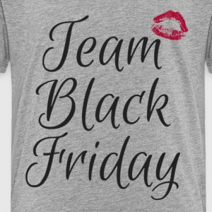 #TeamBlackFriday - Toddler Premium T-Shirt