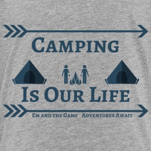 Camping is our life - Toddler Premium T-Shirt