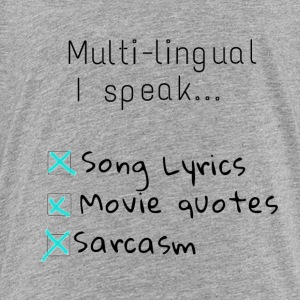 Multi-lingual I speak... - Toddler Premium T-Shirt