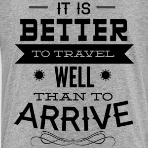 it_is_better_to_travel - Toddler Premium T-Shirt