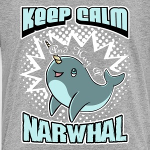 KEEP CALM AND HUG A NARWHAL SHIRT - Toddler Premium T-Shirt