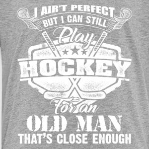 Perfect Hockey Old Man Shirt - Toddler Premium T-Shirt