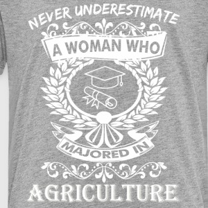 Never Underestimate Woman Who Majored Agriculture - Toddler Premium T-Shirt