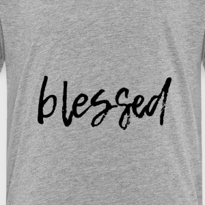 blessed - Toddler Premium T-Shirt