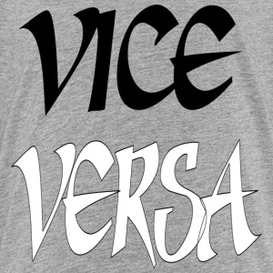 vice versa - Toddler Premium T-Shirt