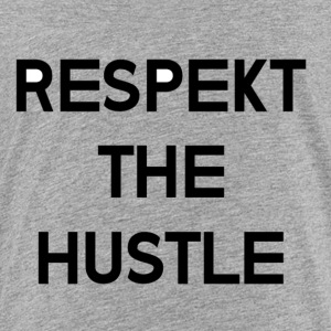 Respekt The Hustle - Toddler Premium T-Shirt