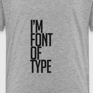 font - Toddler Premium T-Shirt
