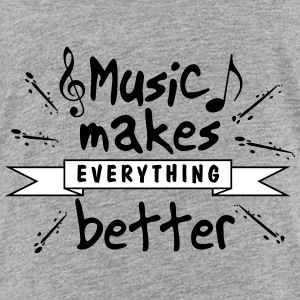 Music Makes Everything Better - Toddler Premium T-Shirt