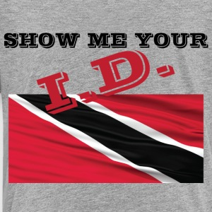Show Me Your I D Trinidad - Toddler Premium T-Shirt