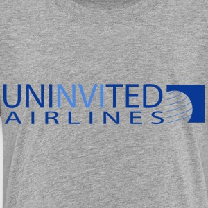 UNINVITED AIRLINES - Toddler Premium T-Shirt