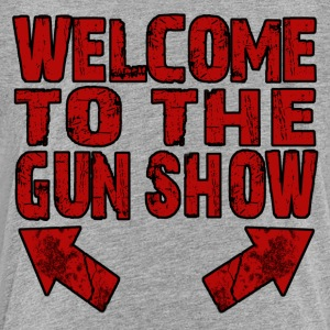 Welcome to the Gun Show - Toddler Premium T-Shirt