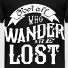 Not all who wander are lost - Toddler Premium T-Shirt