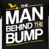 THE MAN BEHIND THE BUMP - Toddler Premium T-Shirt