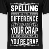 Spelling: knowing your crap or you're crap - Toddler Premium T-Shirt