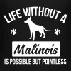 Dog shirt: Life without a Malinois is pointless - Toddler Premium T-Shirt