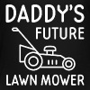 Daddy's Future Lawn Mower - Toddler Premium T-Shirt