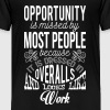 Opportunity looks like work. Motivational quote - Toddler Premium T-Shirt