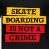 Skateboarding is not a crime - Toddler Premium T-Shirt