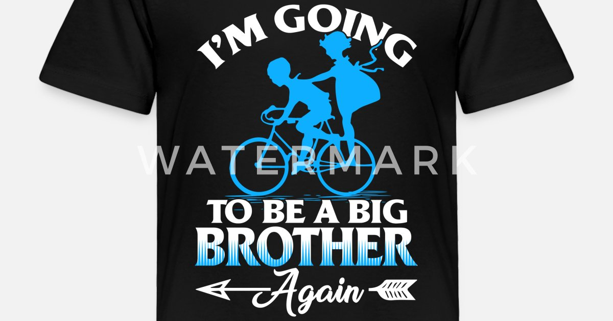 0875a7ecbe32e I'm Going To Be A Big Brother Again T-Shirt Toddler Premium T-Shirt ...