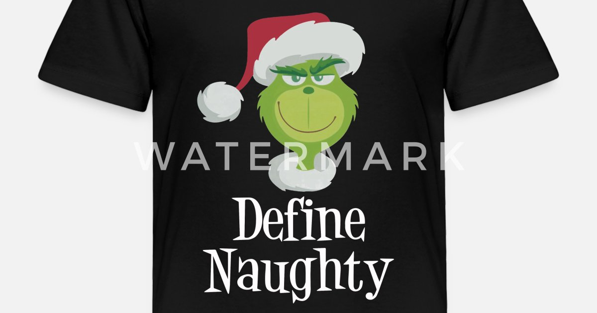 1388788b1e7 Dr Seuss The Grinch Naughty Grinch shirt Toddler Premium T-Shirt ...