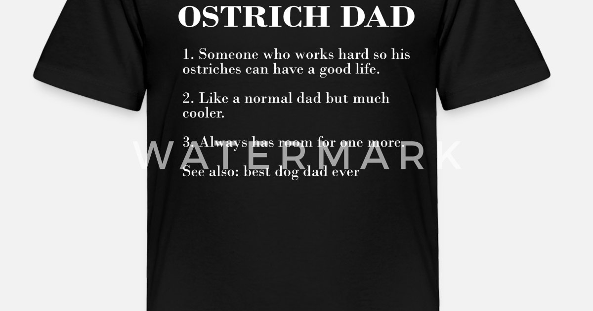 af822d07a61f7 Ostrich Dad Description FUNNY OSTRICH SHIRT Toddler Premium T-Shirt |  Spreadshirt
